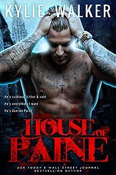 House of Paine: A Bad Boy Romance Novel by [Walker, Kylie]