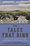 img - for The Tales that Bind: A Narrative Model for Living and Helping in Rural Communities book / textbook / text book