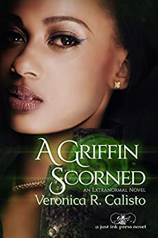 A Griffin Scorned: An Extranormal Novel by [Calisto, Veronica R.]