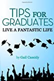 Tips for Graduates, Gail Cassidy, 1490364625