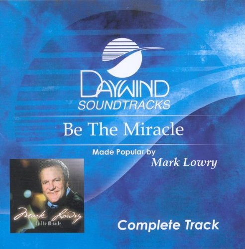 Be The Miracle (Complete Track) [Accompaniment/Performance Track]