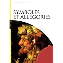 SYMBOLES ET ALLÉGORIES : GUIDE DES ARTS