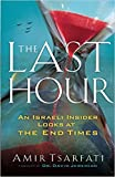 [By Amir Tsarfati ] The Last Hour: An Israeli Insider Looks at the End Times (Paperback)【2018】by Amir Tsarfati (Author) (Paperback)
