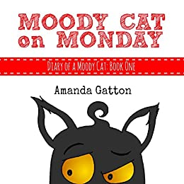 Moody Cat on Monday (Diary of a Moody Cat Book 1) by [Gatton, Amanda]