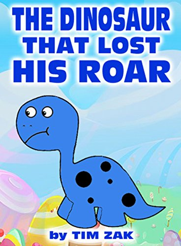 Childrens Books THE DINOSAUR THAT LOST HIS ROAR Rhyming Bedtime Story About Dylan The Dinosaur