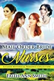 Mail Order Bride Nurses: A Clean Historical Romance Collection