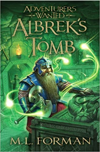 Adventurers Wanted, Book 3: Albrek 39:s Tomb by M. L. Forman (2013) Paperback