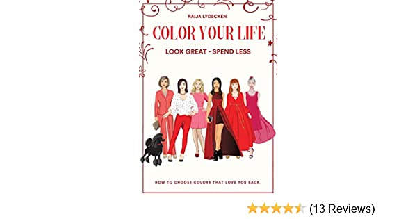 Amazon color your life look great spend less ebook raija amazon color your life look great spend less ebook raija lydecken kindle store fandeluxe Choice Image