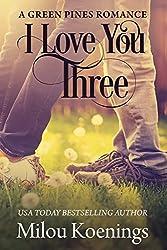 I Love You Three: A Green Pines Romance