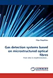 Gas Detection Systems Based on Microstructured Optical Fibres, Filipe Magalhães, 384338004X