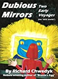 img - for Dubious Mirrors: Two Early Voyages (the