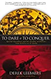 To Dare and to Conquer, Derek Leebaert, 0316014230