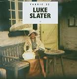 fabric32:  Luke Slater