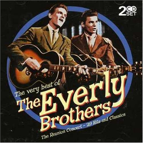 The Everly Brothers - The Very Best Of The Every Brothers - The Reunion Concert - 29 Hits And Classics - Zortam Music