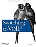 Switching to VoIP, Theodore Wallingford, 0596008686