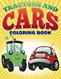 Tractors and Cars Coloring Book (Avon Coloring Books): Coloring Books For Kids (Tractors and Cars Coloring Books For Kids) (Volume 1)