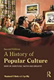 A History of Popular Culture: More of Everything, Faster and Brighter, Raymond F. Betts, Lyz Bly, 0415674379