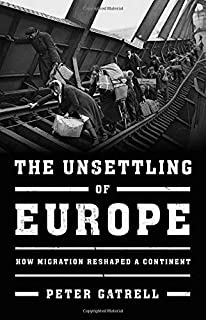 Book Cover: The Unsettling of Europe: How Migration Reshaped a Continent