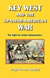 Key West and the Spanish-American War