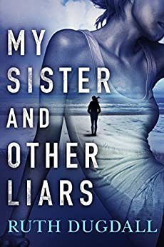 My Sister and Other Liars by [Dugdall, Ruth]