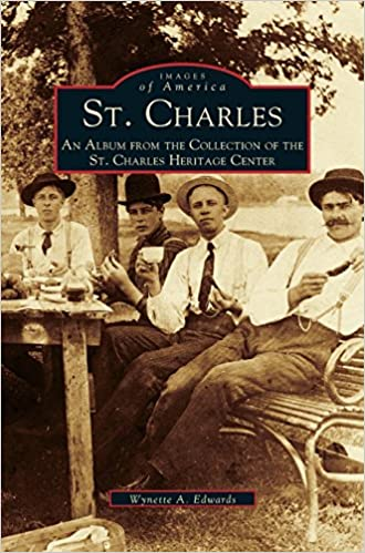 St. Charles: An Album from the Collection of the St. Charles Heritage Center