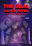 The Real Dance Fever, Book One: My story: a tribute to the '80s and the people who made a difference in our lives. (AND THE MUSIC PLAYS 1)