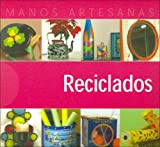 Reciclado / Recycling (Manos Artesanas / Handicraft)