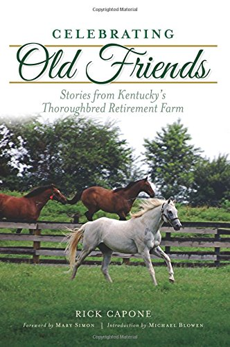 Kentucky Horse Farms (Celebrating Old Friends: Stories from Kentucky's Thoroughbred Retirement Farm (Sports))