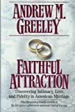 Faithful Attraction, Andrew M. Greeley, 031285109X