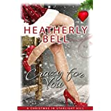 Crazy for You: Christmas in Starlight Hill: Starlight Hill series Standalone, insta-love romance