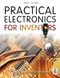 Practical Electronics for Inventors, Fourth Edition by Scherz, Paul, Monk, Simon(April 5, 2016) Paperback