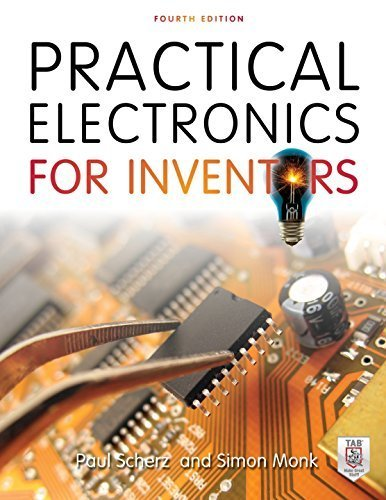 Practical Electronics for Inventors, Fourth release by Scherz, Paul, Monk, Simon(April 5, 2016) Paperback Black Friday & Cyber Monday 2015