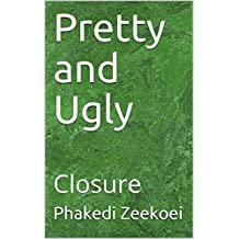 Pretty and Ugly: Closure