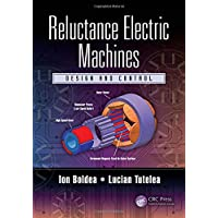 Reluctance Electric Machines: Design and Control