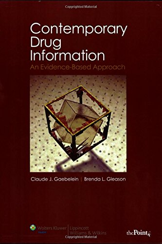Contemporary Drug Information: An Evidence-Based Approach (Gaenelein, Contemporary Drug Information)