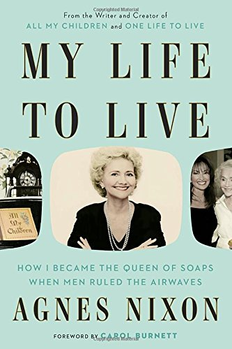 Children All My (My Life to Live: How I Became the Queen of Soaps When Men Ruled the Airwaves)