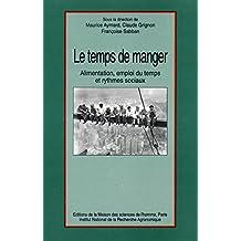 Le temps de manger: Alimentation, emploi du temps et rythmes sociaux (Natures sociales) (French Edition)