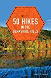 50 Hikes in the Berkshire Hills (Explorer s 50 Hikes)