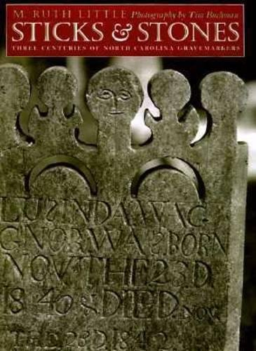 Sticks and Stones: Three Centuries of North Carolina Gravemarkers (Richard Hampton Jenrette Series in Architecture and the Decorative Arts) pdf epub