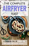 Air fryer Cookbook: 150 high quality recipes for your Air Fryer! [images included and in U.S UNITS] (Air fryer recipes, airfryer cooking, air fryer cookbook, air fryer recipe book)