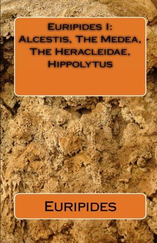 Euripides I: Alcestis, The Medea, The Heracleidae, Hippolytus