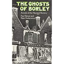 The Ghosts of Borley: Annals of the Haunted Rectory