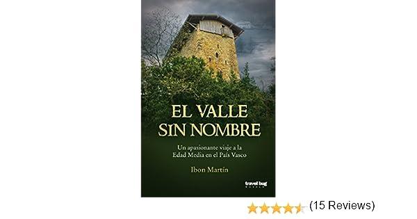 El valle sin nombre: Un fascinante viaje a la Edad Media en el ...