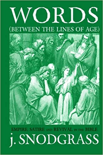 Words (Between the Lines of Age): Empire, Satire and Revival in the Bible
