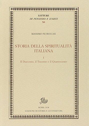 Storia Della Spiritualit  Italiana Vol  1   Il Duecento  Il Trecento E Il Quattrocento