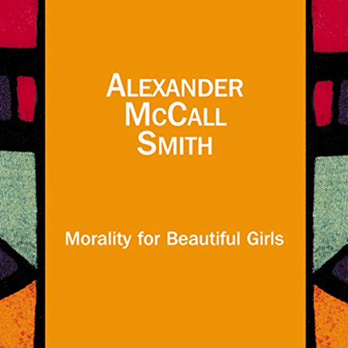 Morality for Beautiful Girls: The No. 1 Ladies' Detective Agency, Book 3