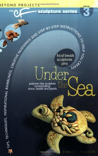 [PDF] Under the Sea (Beyond Projects: The CF Sculpture Series, Book 3) Free Download | Publisher : Don't Eat Any Bugs Productions | Category : Others | ISBN 10 : 0972817700 | ISBN 13 : 9780972817707