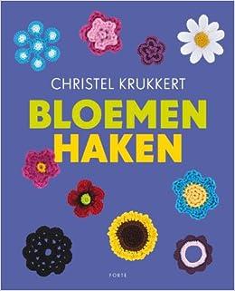 Bloemen Haken Amazonde Yvonne Koop Christel Krukkert