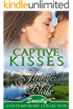 Captive Kisses (Sweetly Contemporary Collection Book 4)