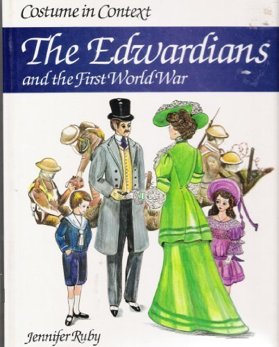 Costume in Context: The Edwardians and the First World War (Costume in Context ()